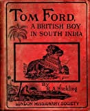 img - for Tom Ford, a British boy in South India. book / textbook / text book