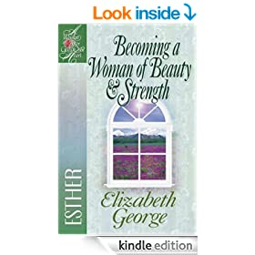 Becoming a Woman of Beauty and Strength (A Woman After God's Own Heart)