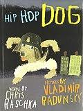 Hip Hop Dog (0061239631) by Raschka, Chris