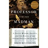 The Professor and the Madman: A Tale of Murder, Insanity, and the Making of The Oxford English Dictionary ~ Simon Winchester