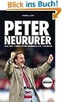 Peter Neururer: Aus dem Leben eines B...