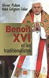 echange, troc Olivier Pichon, Grégoire Celier - Benoît XVI et les traditionalistes
