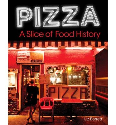 pizza-a-slice-of-american-history-by-author-liz-barrett-edited-by-grace-labatt-october-2014