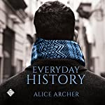 Everyday History   Alice Archer