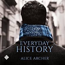 Everyday History Audiobook by Alice Archer Narrated by Daan Stone