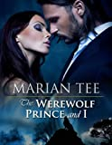 img - for THE WEREWOLF PRINCE AND I (Moretti Werewolf Series) book / textbook / text book