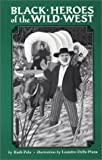 img - for Black Heroes of the Wild West 6th edition by Pelz, Ruth (1990) Paperback book / textbook / text book