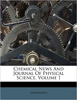 Chemical News And Journal Of Physical Science Volume 1
