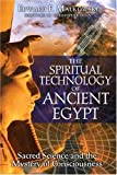 The Spiritual Technology of Ancient Egypt: Sacred Science and the Mystery of Consciousness image