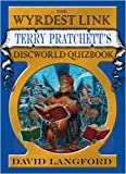 The Wyrdest Link: Terry Pratchett's Discworld Quizbook (0575077042) by Langford, David