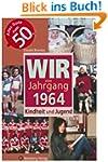Wir vom Jahrgang 1964: Kindheit und J...