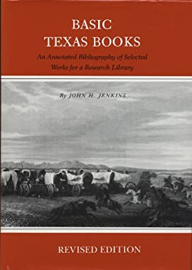 Basic Texas Books: An Annotated Bibliography of Selected Works for a Research Library - Hardcover