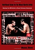 Nutritional Guide for the Mixed Martial Artist: Maximizing Your Mma Nutrition for Massive Performance Enhancements