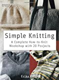 Simple Knitting: A Complete How-to-Knit