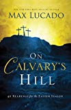 On Calvary's Hill: 40 Readings for the Easter Season