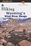 img - for Hiking Wyoming's Wind River Range (Regional Hiking Series) book / textbook / text book