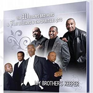 The Williams Brothers/Lee Williams/Spiritual QC's: My Brother's Keeper