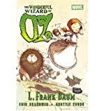 The Wonderful Wizard of Oz (Graphic Novel) (0785145907) by Eric Shanower