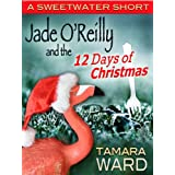 Jade O'Reilly and the 12 Days of Christmas (A Sweetwater Short) (A Sweetwater Short Story Book 5) ~ Tamara Ward