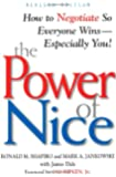 The Power of Nice: How to Negotiate So Everyone Wins - Especially You!