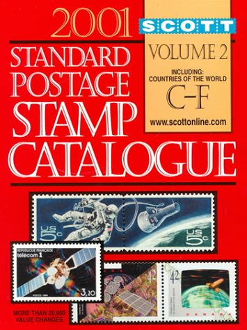 Scott 2001 Standard Postage Stamp Catalogue: Countries of the World C-F (Scott Standard Postage Stamp Catalogue. Vol 2: