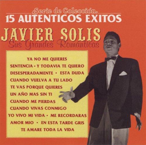 Javier Solis - 15 Autenticos Éxitos - Zortam Music