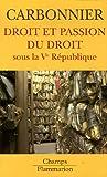 echange, troc Jean Carbonnier - Droit et passion du droit : Sous la Ve République