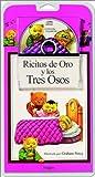 Ricitos de Oro y los Tres Osos / Goldilocks and the Three Bears - Libro y CD (Spanish Edition)