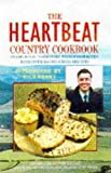 img - for The Heartbeat Country Cookbook - Traditional Yorkshire Food Favourites - With Over 150 Delicious Recipes book / textbook / text book