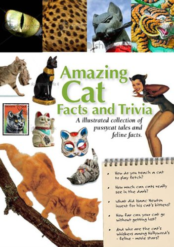 Amazing Cat Facts and Trivia (Amazing Facts & Trivia)