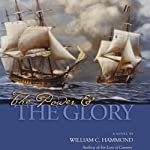The Power & the Glory (       UNABRIDGED) by William C. Hammond Narrated by Robert Blumenfeld