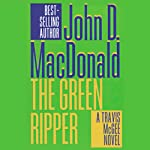 The Green Ripper: A Travis McGee Novel, Book 18 (       UNABRIDGED) by John D. MacDonald Narrated by Robert Petkoff