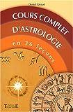 echange, troc Daniel Giraud - Cours complet d'astrologie en 36 leçons