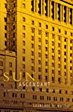 Laurence Mussio Sun Ascendant: A History of Sun Life of Canada