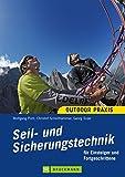 Seil- und Sicherungstechnik : für Einsteiger und...
