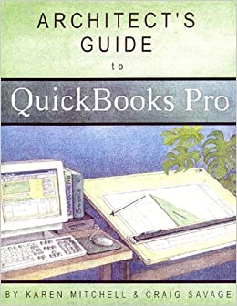 Architect's Guide to QuickBooks Pro: Karen Mitchell ...