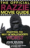 The Official Razzie Movie Guide: Enjoying the Best of Hollywood's Worst (0446693340) by Wilson, John