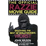 The Official Razzie Movie Guide: Enjoying the Best of Hollywood's Worstby John Wilson