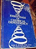img - for The Essentials of Chemical Dependency: Volume 1 book / textbook / text book