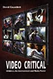 Video Critical: Children, the Environment, and Media Power (Acamedia Research Monograph)