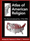 Atlas of American Religion: The Denominational Era, 1776-1990 (0742503453) by Newman, William M.