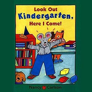 Look Out Kindergarten, Here I Come! Audiobook