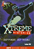 X Games Xtreme Mysteries: Deep Powder, Deep Trouble - Book #1