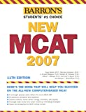 img - for Barron's New MCAT, 2007 (Barron's How to Prepare for the New Medical College Admission Test Mcat) book / textbook / text book