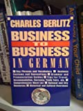 Business To Business in German (0399518320) by Berlitz, Charles
