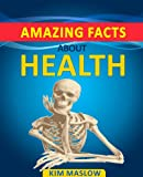 Amazing Facts About Health: Interesting Facts for Everybody