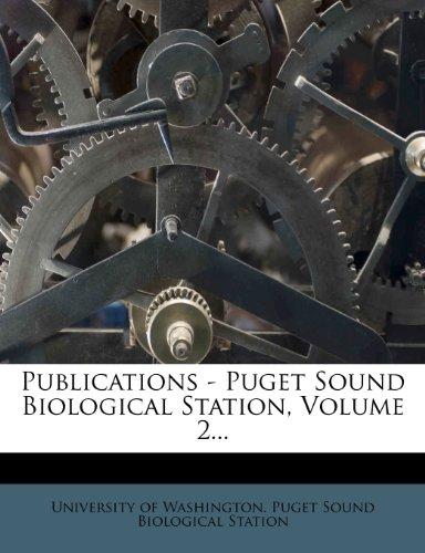 Publications - Puget Sound Biological Station, Volume 2...