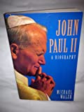 John Paul II: A Biography (0002159937) by Michael J. Walsh