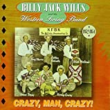 Billy Jack Wills Crazy, Man, Crazy