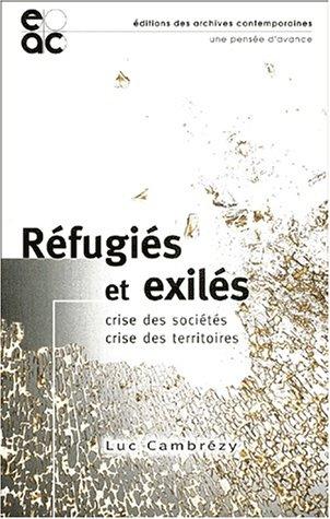 Refugiés et exilés : Crise des sociétés, crise des territoires